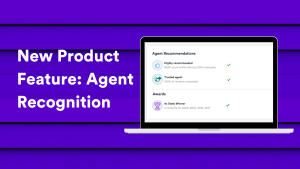 New Product Feature: Agent Recognition