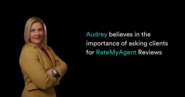 Audrey believes in the importance of asking clients for RateMyAgent Reviews