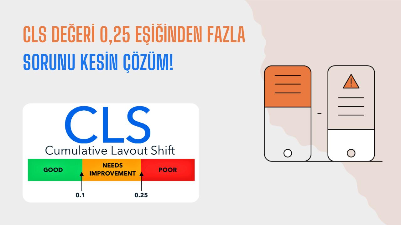 CLS Değeri 0,25 Eşiğinden Fazla