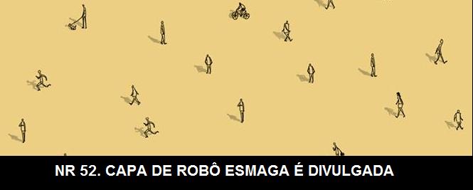 NR 52. Capa de Robô esmaga é divulgada….