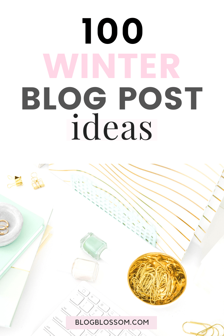 With lots of downtime during the cold winter months, it's the perfect season to pump out lots of content. If you're going through a creative rut and have absolutely no idea what to write about, here are 100 winter blog post ideas for inspiration. | blog tips | blogging tips | grow your blog traffic | blog content ideas | blog post inspiration | new blogger | blog post headlines #bloggingtips #blogtips #winter