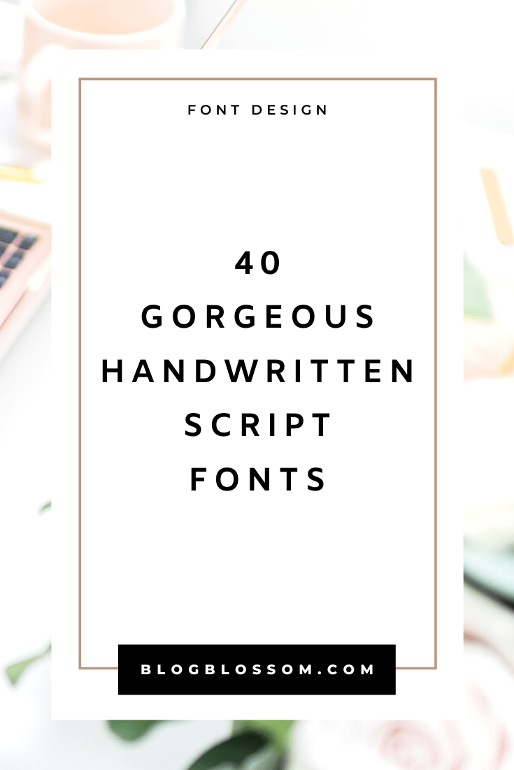 Are you looking for beautiful, feminine fonts to help take your blog, brand, or business to the next level? Here are 40 gorgeous handwritten script fonts compiled all into a nifty list.  These are perfect to create logos, graphics, headers, printables, and more. | blog tips | blogging tips | pretty fonts | font design | graphic design | typography | brush fonts | calligraphy fonts | handwriting fonts | handwritten fonts
