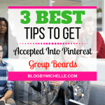 3 Best Tips To Get Accepted Into Pinterest Group Boards