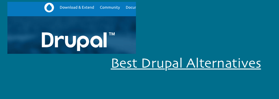 Top Drupal Alternatives You should Try