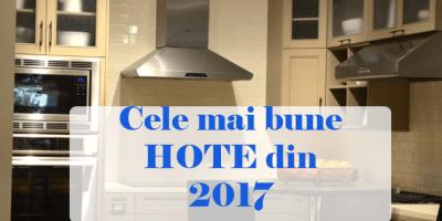 cele mai bune hote din 2017