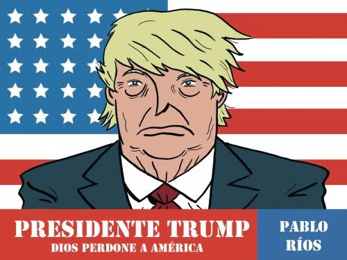 presidente trump dios perdone america pablo rios