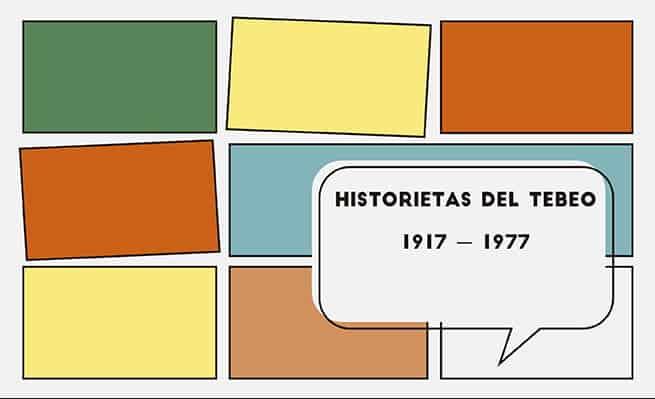 Exposición: HISTORIETAS DEL TEBEO, 1917—1977