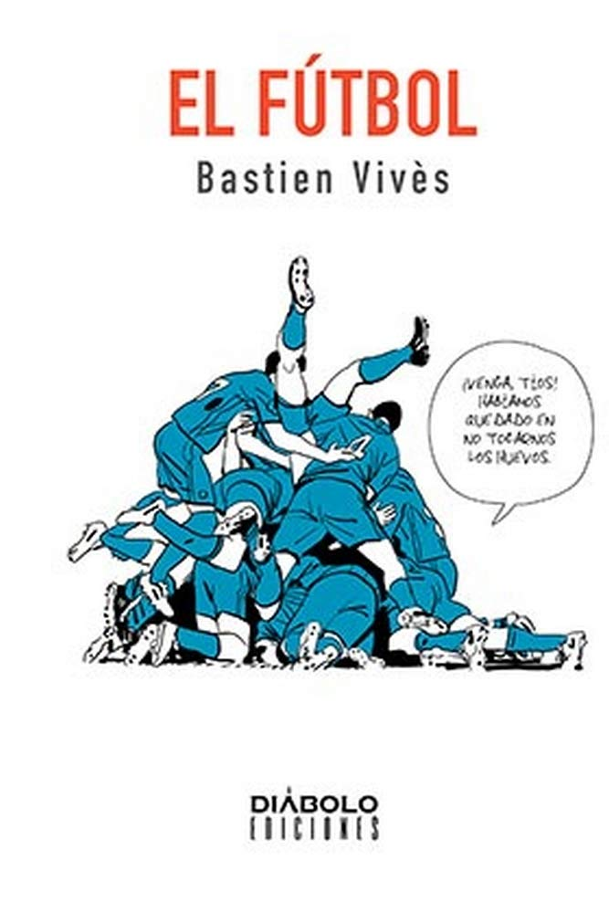 El Fútbol, de Bastien Vivés