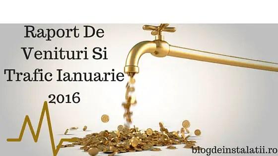 Raport De Venituri Si Trafic Ianuarie 2016 blogdeinstalatii.ro