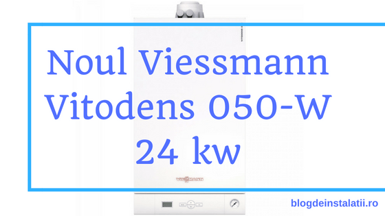 Noul Viessmann Vitodens 050 W 24 kw