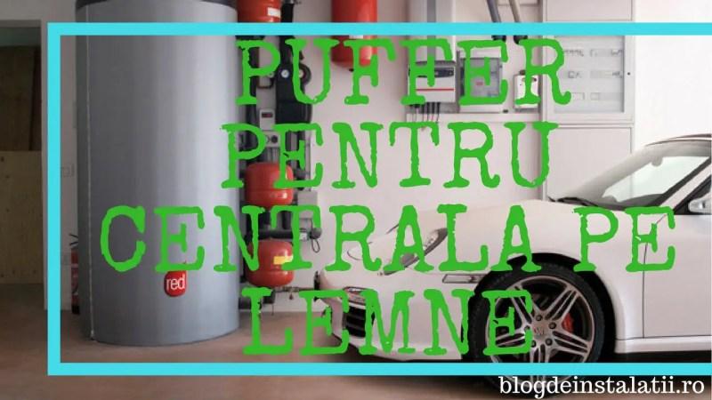 Puffer Pentru Centrala pe Lemne