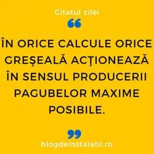 În orice calcule orice greşeală acţionează în sensul producerii pagubelor maxime posibile.