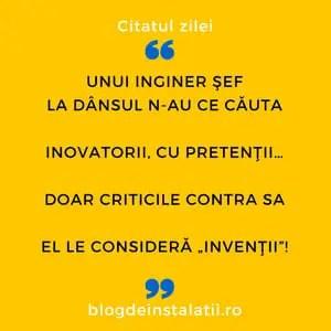 """Unui inginer şef La dânsul n-au ce căuta Inovatorii, cu pretenţii… Doar criticile contra sa El le consideră """"invenţii""""!"""