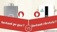 Instant Electric Sau Instant Pe Gaz_ blogdeinstalatii.ro