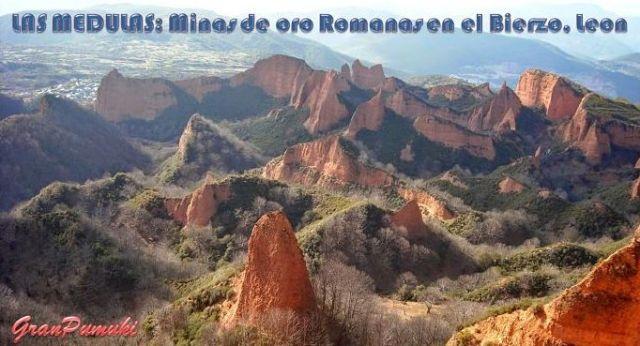 Las Médulas son unas minas de oro romanas abandonadas, declaradas Patrimonio de la Humanidad por la UNESCO en 1997