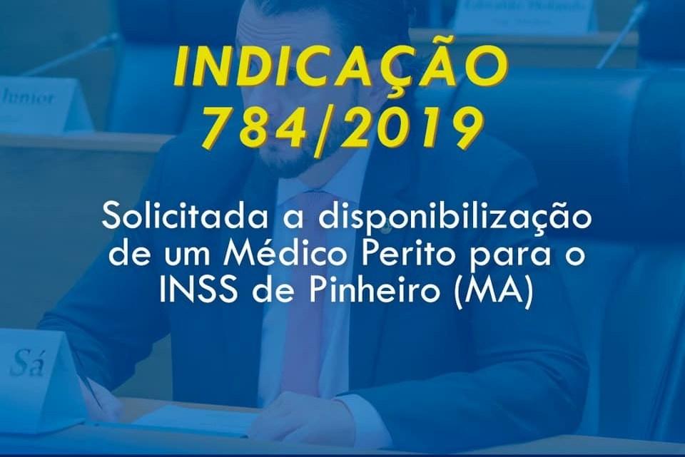 Deputado estadual Dr Leonardo Sá solicita a disponibilização de um médico perito para o INSS de Pinheiro-MA