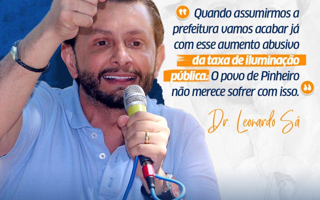 Leonardo Sá faz compromisso com o povo, e afirma que vai revogar lei que aumentou taxa de iluminação pública em Pinheiro