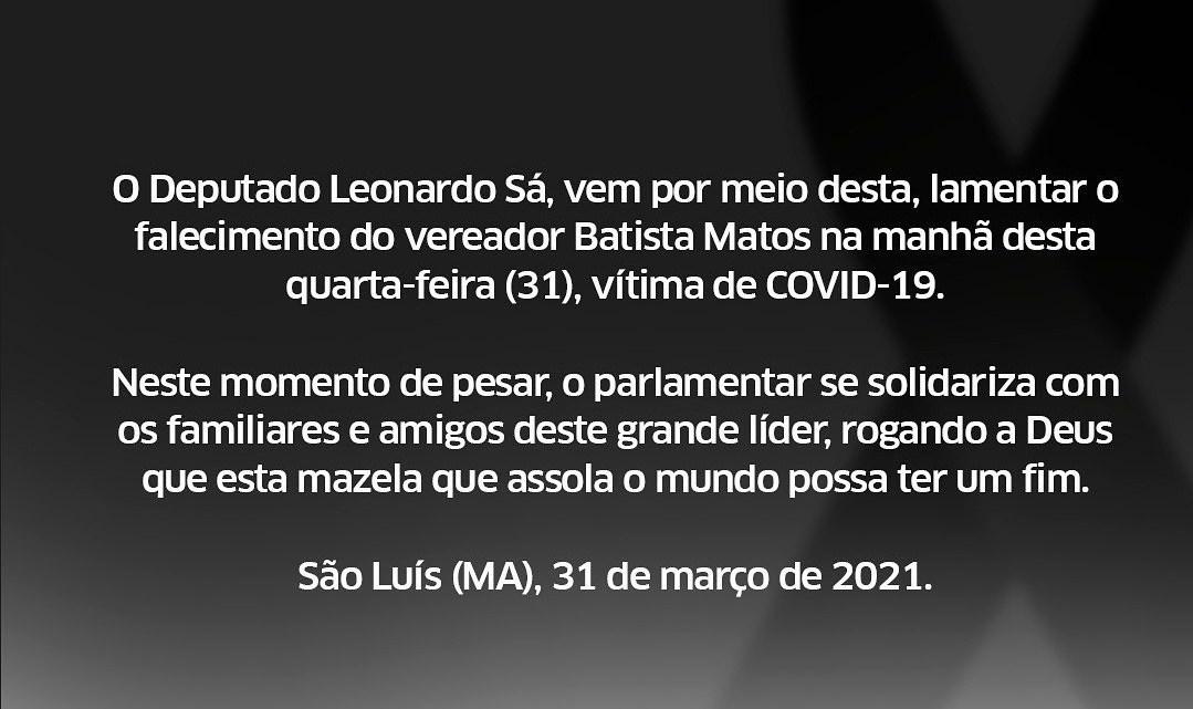 Deputado Leonardo Sá emite nota de pesar pelo falecimento do vereador de São Luís Batista Matos, vítima de COVID-19