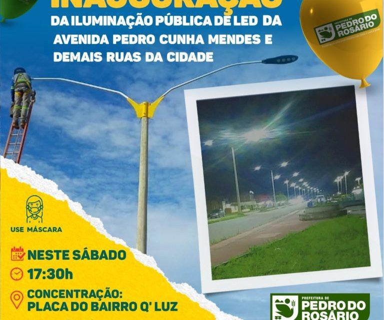 Pedro do Rosário – Prefeito Toca Serra inaugura neste sábado Iluminação Pública de Led, como parte da programação dos primeiros 100 dias de Governo