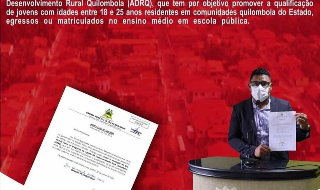 Presidente da Câmara professor Zeca solicita ao Governo do Estado, que Município de São Vicente Ferrer seja incluso no programa de Agente de Desenvolvimento Rural Quilombola (ADRQ)