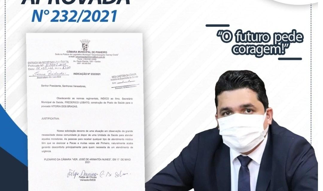 Pinheiro – Indicação do vereador Felipe de Chicão pedindo a construção de um posto de saúde em Vitória dos Bragas, é aprovada por unanimidade