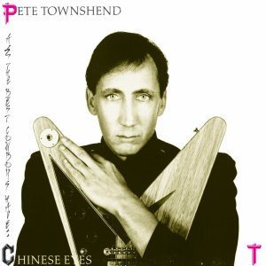 Pete Townshend All the best cowboys have chinese eyes