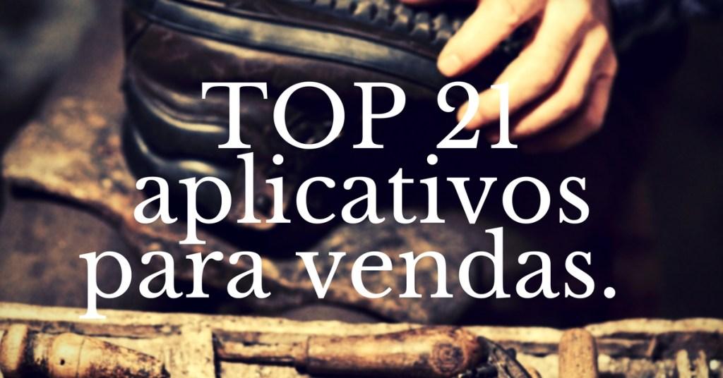 top21 aplicativos para vendas