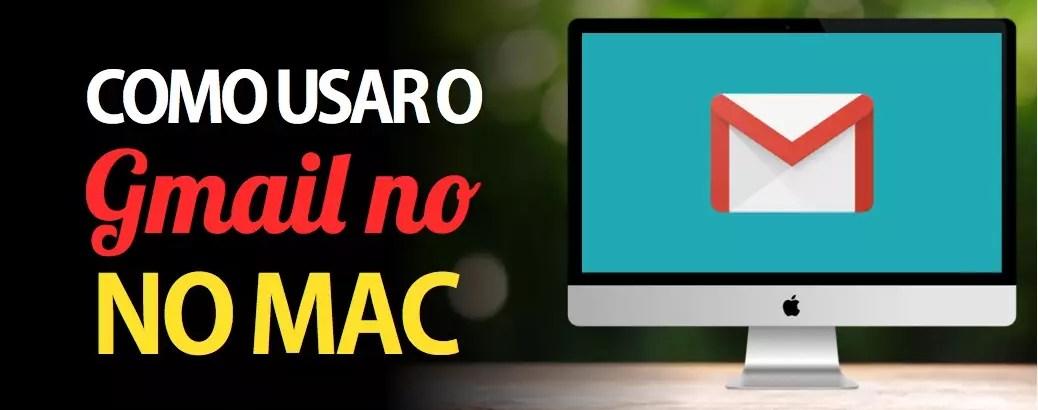 Como Usar o Gmail no Mac