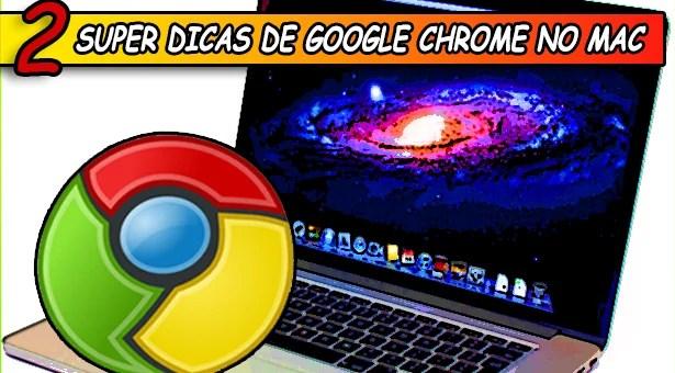 2-Super-Dicas-de-Google-Chrome-no-Mac