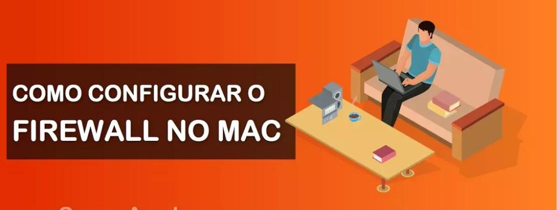[Guia Prático] Como Ativar o Firewall no Mac