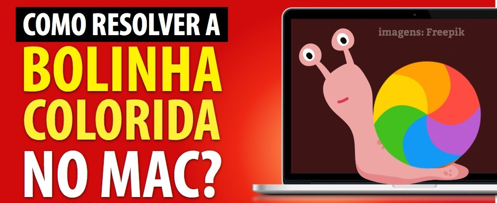[TOP] Bolinha Colorida no Mac – Como Resolver?