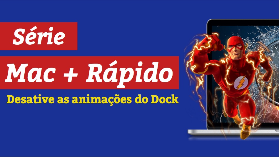 Mac + Rápido: #1 Desative as Animações do Dock