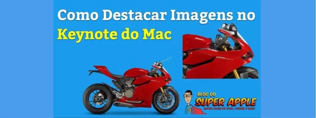 Como Destacar Imagens no Keynote do Mac