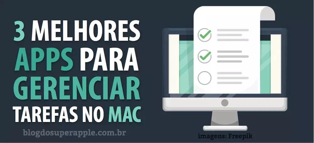 3 Melhores Apps para Gerenciar Tarefas Diárias no Mac