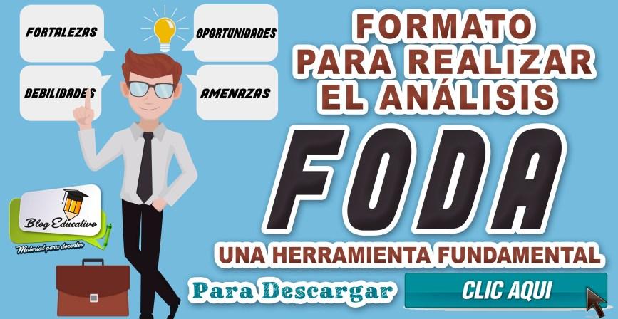 Formato para realizar el análisis FODA - Blog Educativo