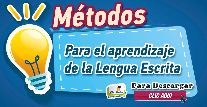 Métodos para el aprendizaje de la Lengua Escrita - Blog Educativo