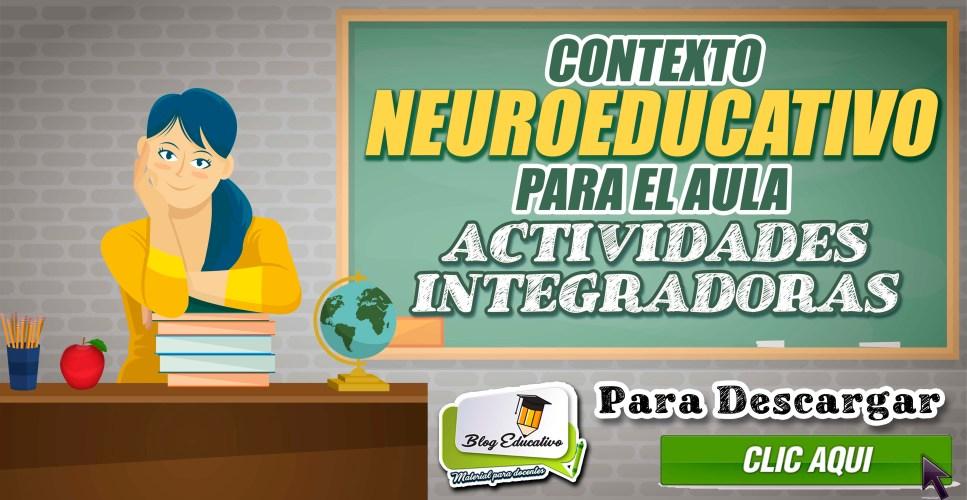 Contexto Neuroeducativo para el aula Actividades Integradoras - Blog Educativo