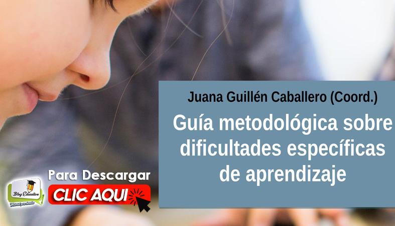 Guía Metodológica sobre Dificultades Específicas de Aprendizaje