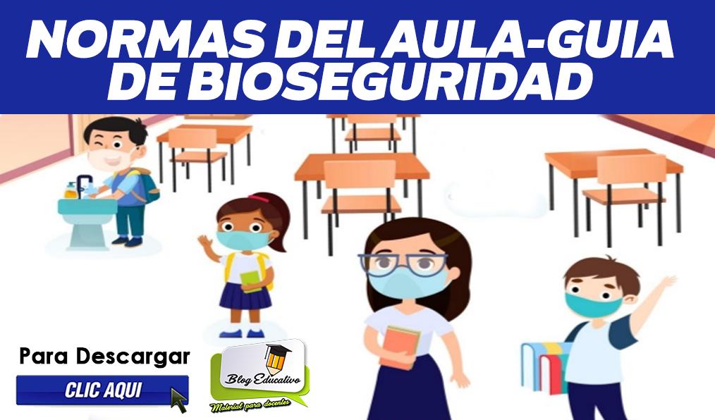 NORMAS DEL AULA - GUIA DE BIOSEGURIDAD