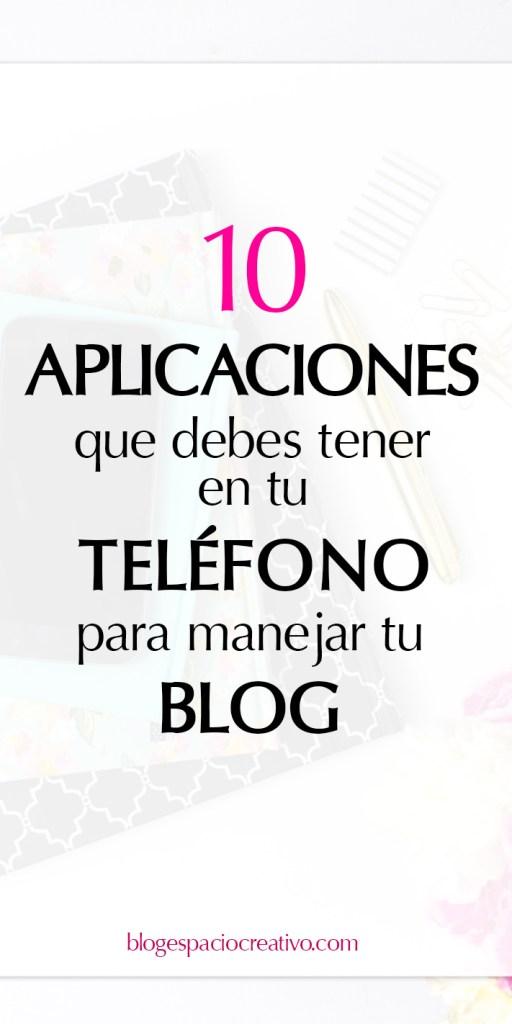 10 Aplicaciones que debes tener en tu teléfono para manejar tu blog