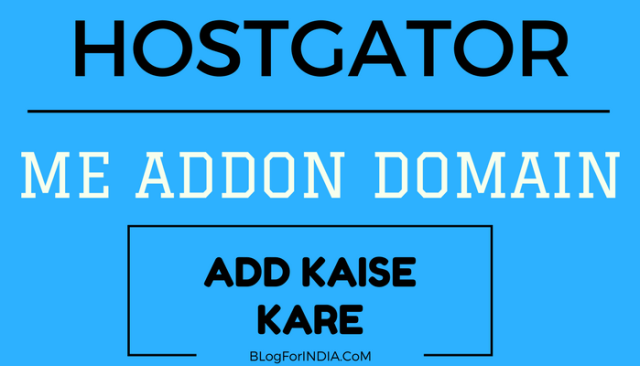 Hostgator Addon Domain Add Karke Multiple Website Kaise Banaye