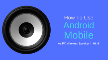 how to use android mobile as pc wireless speaker