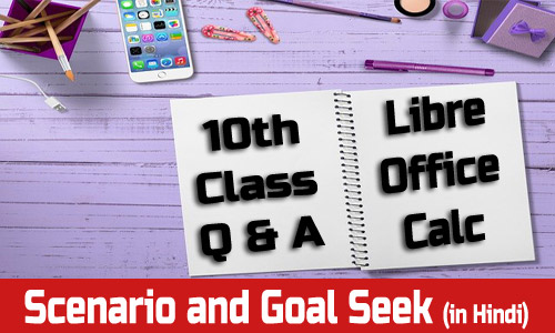 Libre Office Calc- Scenario and Goal Seek