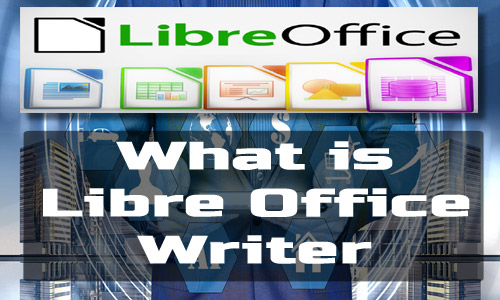What is LibreOffice Writer