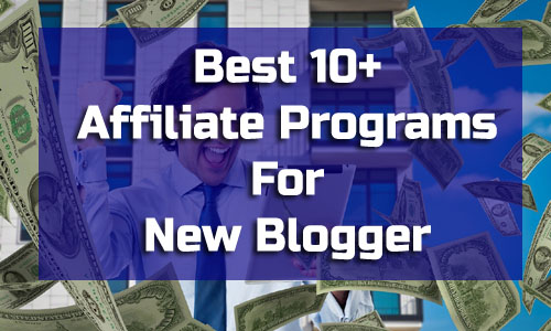 Best Affiliate Programs for New Bloggers