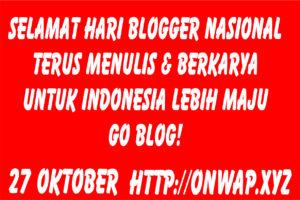 HARI BLOGGER NASIONAL ( ONWAP )
