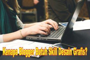 Manfaat Skill Desain Grafis Untuk Seorang Blogger