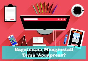 cara mengganti template wordpress gratis