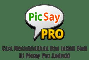 cara menambahkan dan install font di picsay pro android terbaru 8