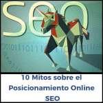10 Mitos sobre el Posicionamiento Online SEO